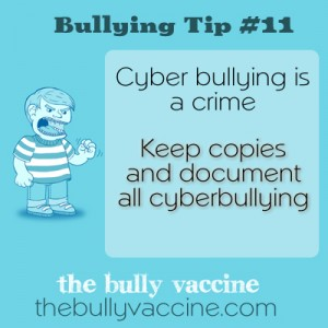 Bullying Tip #11: Cyberbullying is a crimet