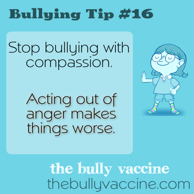 Bullying Tip #16: Stop Bullying with Compassion