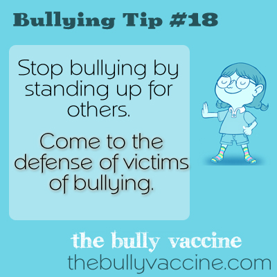 Bullying Tip #18: Stop Bullying By Standing Up For Others