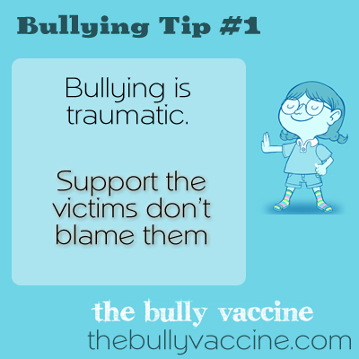 Bullying is traumatic. Support the victims don't blame them.
