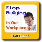 stop bullying staff