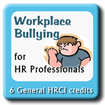 Workplace Bullying for HR Professionals