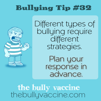 Bullying Tip #32: Are you prepared to handle different types of bullies?