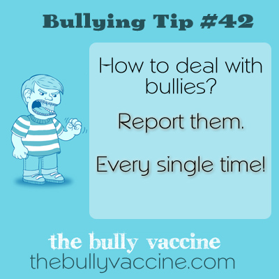 Bullying tip #42: What can be done about bullies and why reporting works.