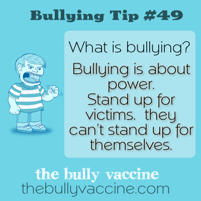 Bullying tip #49: Why standing up to a bully benefits you, the victim and possibly even the bully.