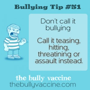 Bullying tip #51: Why we should call bullying by it's real name.